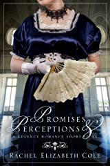 Promises & Perceptions: A Regency Romance Short Story Kindle Edition