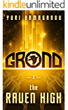 GROND: THE RAVEN HIGH: (GROND Sci-Fi Dystopia Series Book-1)