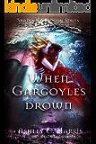 When Gargoyles Drown (Shades and Shadows: When Gargoyles Rise Book 3)