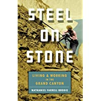 Steel on Stone: Living and Working in the Grand Canyon