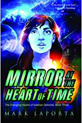 Mirror at the Heart of Time (The Changing Hearts of Ixdahan Daherek Book 3) Kindle Edition