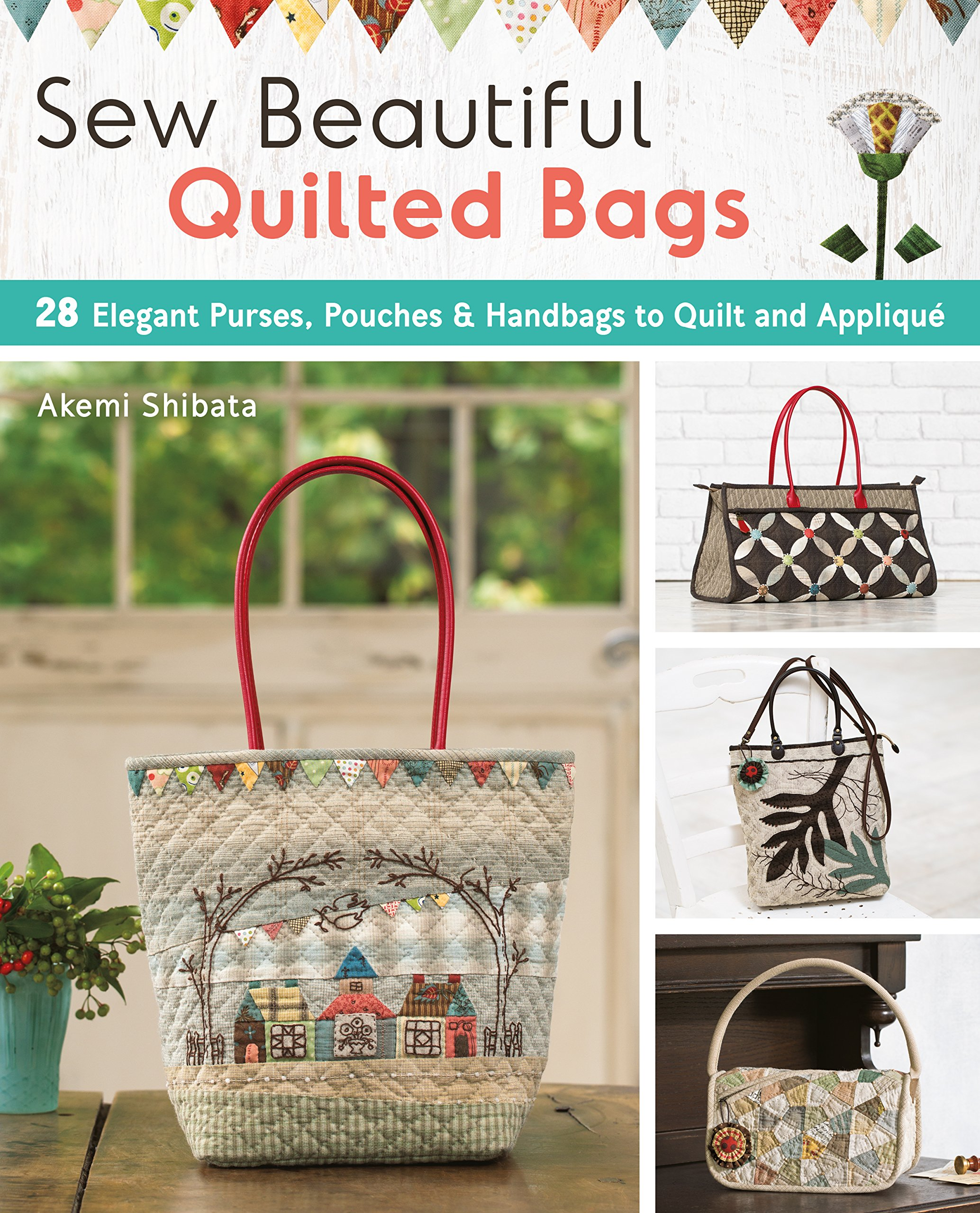 Download Sew Beautiful Quilted Bags: 28 Elegant Purses, Pouches & Handbags to Quilt and Appliqué PDF
