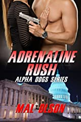 Adrenaline Rush (Alpha Dog Series Book 1) Kindle Edition