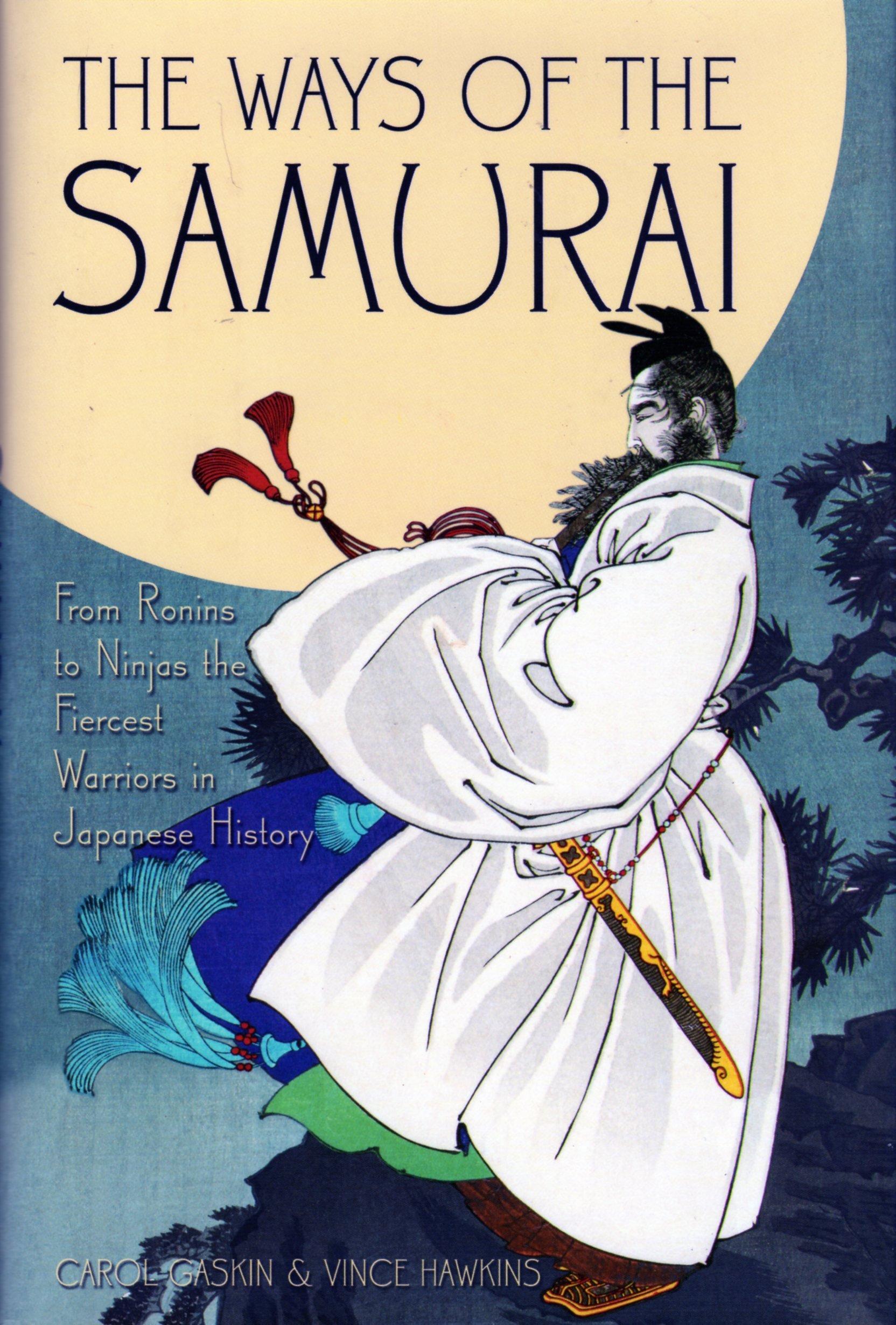 Ways of the Samurai from Ronins to Ninja: Carol Gaskin ...