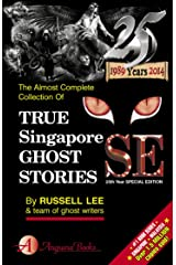 True Singapore Ghost Stories: 25th Year Special Edition Kindle Edition