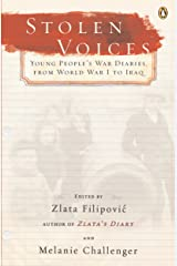 Stolen Voices: Young People's War Diaries, from World War I to Iraq Kindle Edition