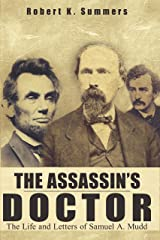 The Assassin's Doctor: The Life and Letters of Samuel A. Mudd Kindle Edition