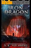Iron Dragon: An Epic Fantasy Adventure (The Dragon Misfits Book 2)