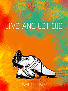 Live and let Die (Spanish Edition)