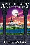 Apothecary: Fantasy Anthology