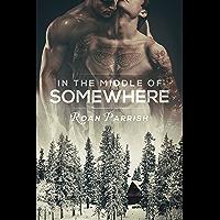 In the Middle of Somewhere (Middle of Somewhere #1) (English Edition)