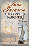 The Consul's Daughter (The Captain's Honour Series Book 1)