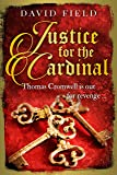 Justice For The Cardinal: Thomas Cromwell is out for revenge... (The Tudor Saga Series Book 3) (English Edition)