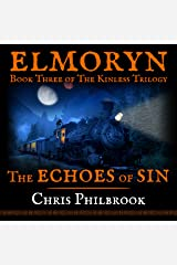 The Echoes of Sin: Book Three of Elmoryn's The Kinless Trilogy Audible Audiobook