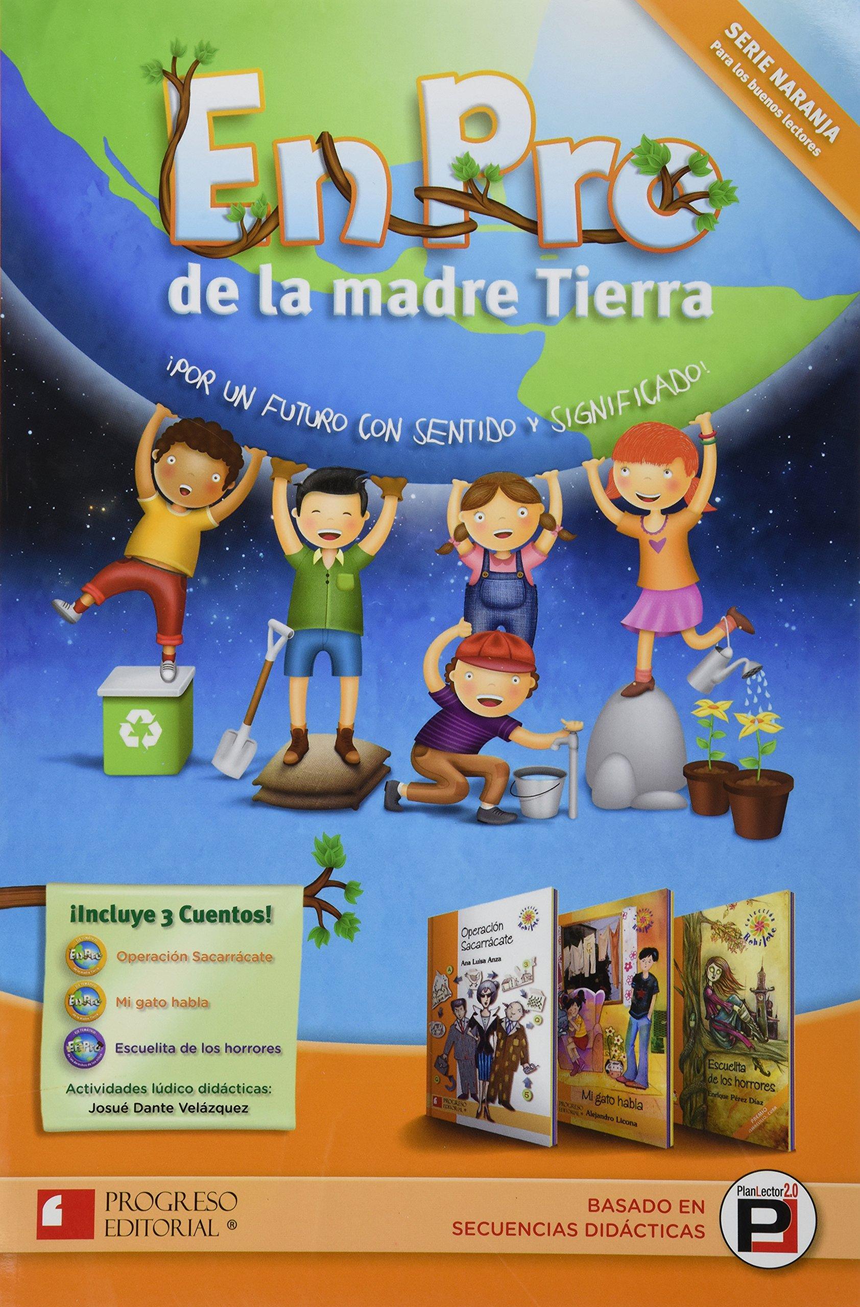 EN PRO DE LA MADRE TIERRA SERIE NARANAJA (Spanish) Paperback – 2013