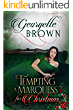 Tempting A Marquess for Christmas (A Steamy Regency Romance Book 5)