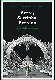 Serra, Serrinha, Serrano: O império do samba