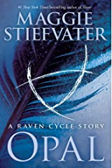 Opal (a Raven Cycle Story) Kindle Edition