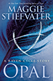 Opal (a Raven Cycle Story)