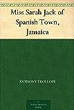 Miss Sarah Jack of Spanish Town, Jamaica (English Edition)