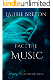 Face the Music: Beyond Jackson Falls Book 1
