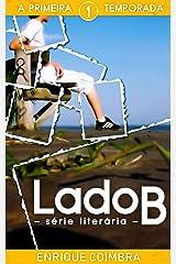 Lado B: 1ª Temporada (Série Literária Lado B) (Portuguese Edition) Kindle