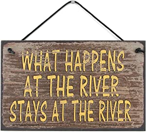 Egbert's Treasures 5x8 Brown Vintage Style Sign Saying, What Happens at The River Stays at The River Decorative Fun Universal Household Signs from