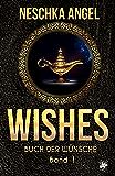 Wishes - Buch der Wünsche 1: Träume werden wahr