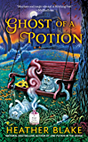 Ghost of a Potion (A Magic Potion Mystery Book 3)