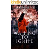 Waiting to Ignite (The Ignited Girl Series Book 1)