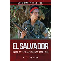 El Salvador: Dance of the Death Squads, 1980 1992 (Cold War)