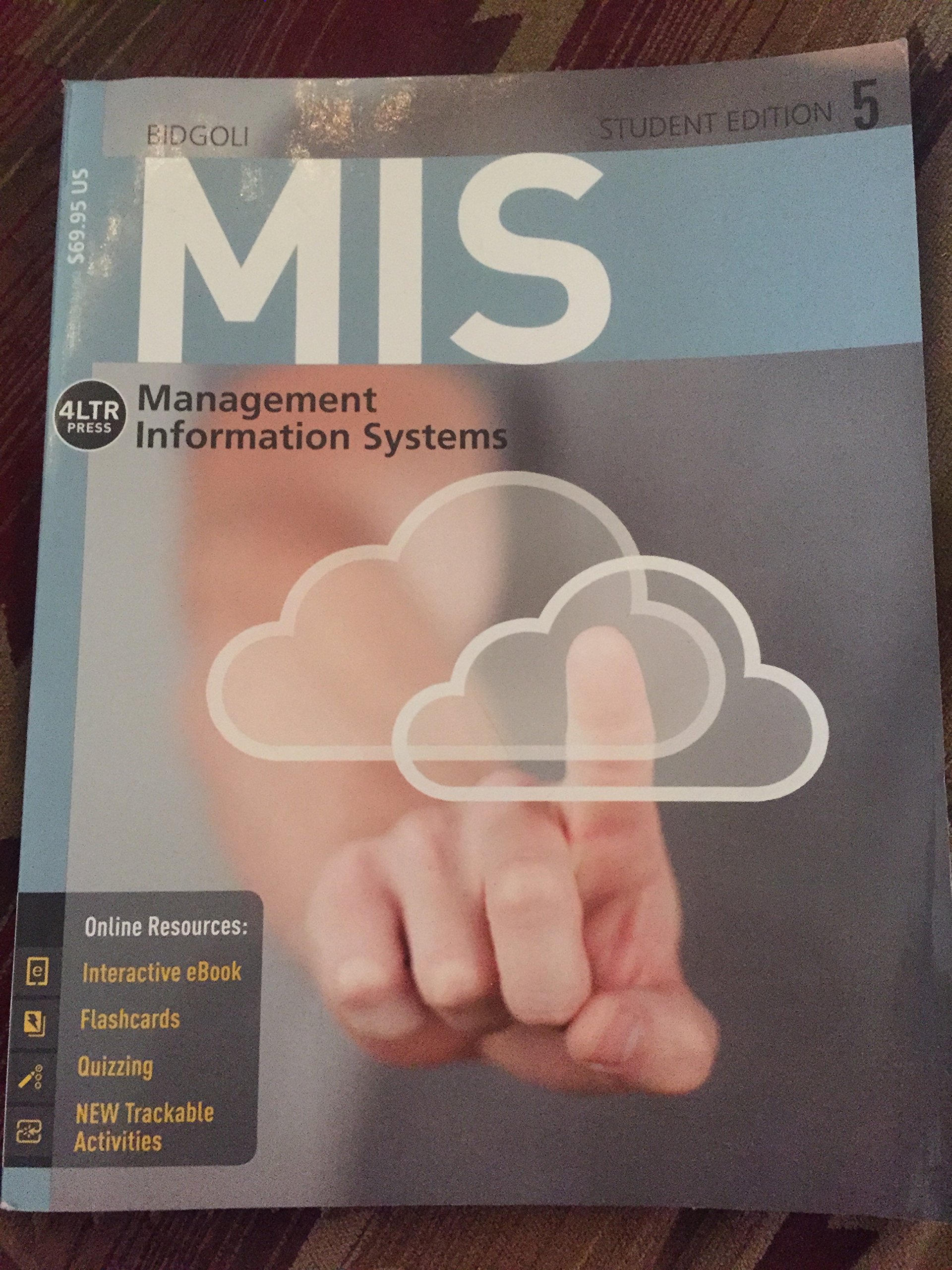 MIS Management Information Systems 5: Bidgoli: 9781285836461: Amazon.com:  Books