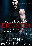 A Hero's Death: Aris Crow Vampire Legend