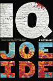IQ: A combustible cocktail of Bosch, Hiaasen and Conan Doyle (Iq Book 1) (English Edition)