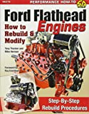 Ford Flathead Engines: How to Rebuild & Modify (Performance How to)