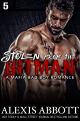 Stolen from the Hitman: A Bad Boy Mafia Romance (Alexis Abbott's Hitmen Book 5) Kindle Edition