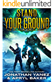 Stand Your Ground: A Gateway to the Galaxy Series (The Invasion Book 2)