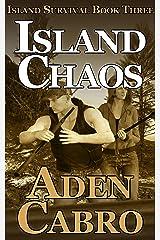 Island Chaos (Island Survival Book 3) Kindle Edition