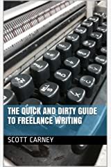 The Quick and Dirty Guide to Freelance Writing Kindle Edition