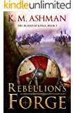 Rebellion's Forge (The Blood of Kings Book 3) (English Edition)