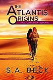 The Atlantis Origins (The Atlantis Saga Book 5)