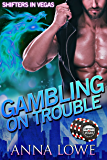 Gambling on Trouble: Shifters in Vegas (the Prequel)