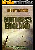 Fortress England (The Secret Squadron Book 2)
