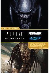 Aliens Predator Prometheus AVP: Fire and Stone Kindle Edition