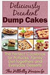 Dump Cake Recipes - Desserts So Easy Even Kids Can Make Them (Hillbilly Housewife Cookbooks Book 8) Kindle Edition