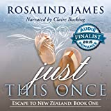 Just This Once: Escape to New Zealand, Book 1