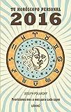 2016 - tu horoscopo personal (Spanish Edition)