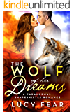 The Wolf Of Her Dreams: A Paranormal Shapeshifter Romance