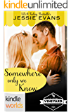 St. Helena Vineyard Series: Somewhere Only We Know (Kindle Worlds Novella)