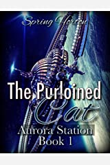 The Purloined Cat (Aurora Station Book 1) Kindle Edition